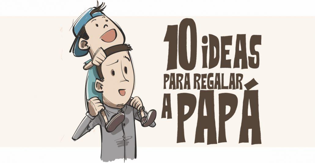 10 ideas para el Día del Padres